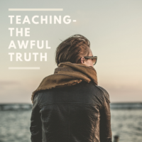 Teaching The Awful Truth